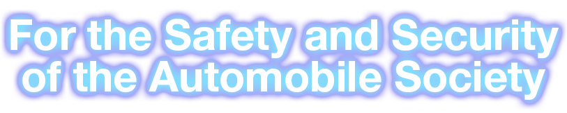For the Safety and Security of the Automobile Society